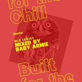 THUMP's Built For The Chill (The Lost Episode) - Baby Armie