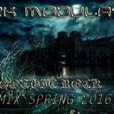GOTHIC ROCK MIX SPRING 2016 From DJ DARK MODULATOR