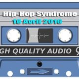 Hip Hop Syndrome 18 Avril 2016