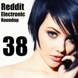 Reddit Electronic Roundup 38
