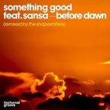 Something Good feat. Sansa - Before Dawn (The Shapeshifters Remix)