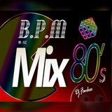 BPM Mix - Edición 80s - Dj Fankee Ft Fatboy Dj & OnLive Music