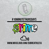 #10MinuteThursdays - Grime Mix (Week 7)
