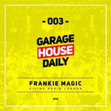 Garage House Daily #003 (2018) - Frankie Magic