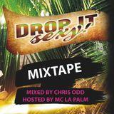 Chris Odd - Drop It Sexy! Mixtape (hosted by MC La Palm)