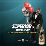"Superiors Birthday ""The Blowout Mixtape"""