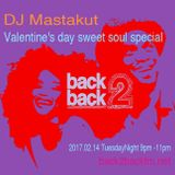 Valentine's day sweet soul special / DJ Mastakut Show on Back2Backfm.net (2017.0214)