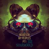 Music For My Peoples Vol 1 - Soulsideup