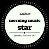 F3rnando Castro - Morning Music Star  Podcast  (Episódio #02)