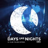 DAYS like NIGHTS 085 - 911 Club, Tallinn, Estonia