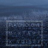 NOISEY MIX: PLATONICK DIVE