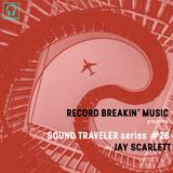SOUND TRAVELER Series #28 ft. Jay Scarlett