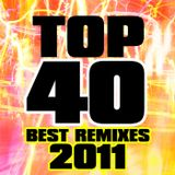 2011 Top 40's Remixes Mix
