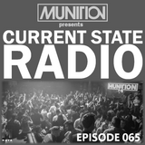 Current State Radio 065 with DJ Munition