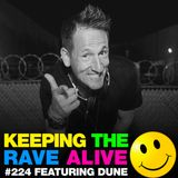 Keeping The Rave Alive Episode 224 featuring Dune