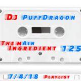 Dj PuffDragon Presents The Main Ingredient Show 125  7/4/18 Playlist