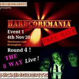 HARDCORE MANIA 1- round 4 THE 3 WAY Kickingbeats Famo Live !! Nov 2017 uk hardcore POWER HOUR