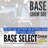 BASE SELECT SHOW 501 Songs You Requested with a Dedecation - 4.1.18