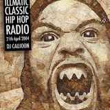 ILLMATIC CLASSIC HIP HOP RADIO - DJ CAUJOON [REC. DATE: APRIL 2004]