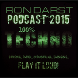 RON DARST PODCAST 2015 100% T.E.C.H.N.O !