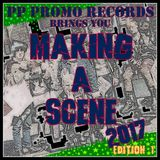 Making A Scene 2017 Edition 1 by PP Promo Records compilation release show only @whatever68.com