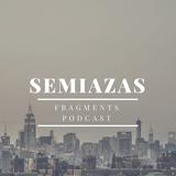 Fragments Podcast -Semiazas