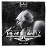 Episode #08 | The Amduwattz hosted by Ruffian