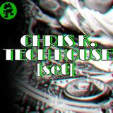 Chris K. - Tech House [SET] Summer Session - August 2k15