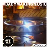 #BabyMakingMusic Nov 4th 2015 (DJset recording)