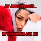 Jay Jones Presents... Afro Dancehall & UK Rap
