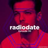 Radio Date - Episode 30 #LouisTomlinson #Vitalic #GuePequeno