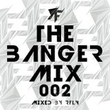 The Banger Mix 002