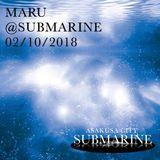 MARU DJ play @SUBMARINE 2/10/2018
