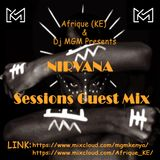 MGM_Kenya Presents NIRVANA Sessions Podcast Guest Mix 2017