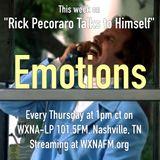 """Rick Pecoraro Talks to Himself #49 """"Emotions"""" - 6/1/2017"""