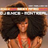 DJ B.Nice - Montreal - Deep, Tribal & Sexy 60 (**200% Pure SEXY AFRO House**)