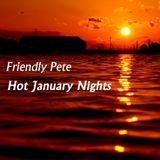Hot January Nights - Mix by Friendly Pete - January 2014