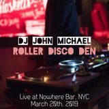 DJ John Michael - Roller Disco Den (Live @ Nowhere Bar, NYC - 03-10-19 - Part One)