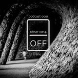 on · off / podcast 006 off vile