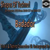 Badador - Shapes Of Techno! (Feb 10th) by TrixX K and Techno Connection UK Underground fm!