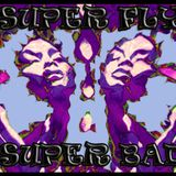 Super Fly - Super Bad