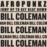 BILL COLEMAN: AFROPUNKZ JUMP UP TO GET BEAT DOWN (Side A)