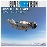 2012: The Mixtape - SMV Favorites V.2 - FLOAT