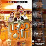 DJ SLICK & DJ LYON KING-LEAD OUT VOL 1 MIXTAPE 2015