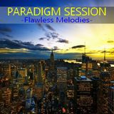 PARADIGM SESSION - Flawless Melodies -