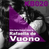 Killer Beats Podcast 020 mixed by Rafaella de Vuono