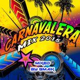 CARNAVALERA MIX 2015 (mixed by GMAIK)