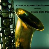 Latin sounds Good!  mixed by  Jorge Luis Pastor