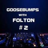 Goosebumps with Folton #2