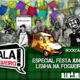 Rockcast #13 - Especial Festa Junina - Lenha Na Fogueira
